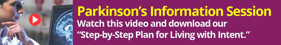 Watch this Parkinson's Information Session and Receive a free Step-by-Step Plan for Living with INTENT